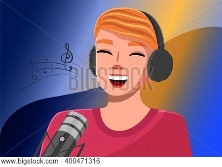 Young Man With Headphones Singing A Song Or Talking To A Microphone Vector Illustration. Recording A
