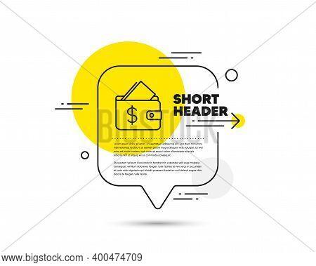 Wallet Line Icon. Speech Bubble Vector Concept. Affordability Sign. Cash Savings Symbol. Wallet Line
