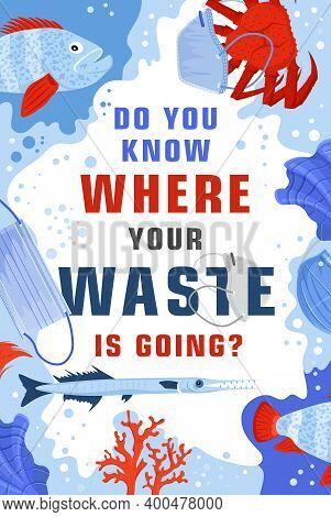 Stop Wrong Face Masks Disposal. Medical Supplies Polluting The Ocean. Safe Ecology. Vertical Poster.