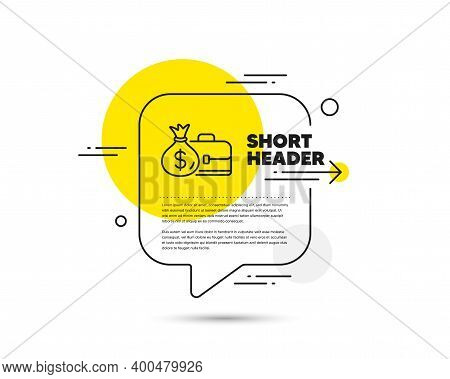 Business Case Line Icon. Speech Bubble Vector Concept. Portfolio And Salary Symbol. Diplomat With Mo