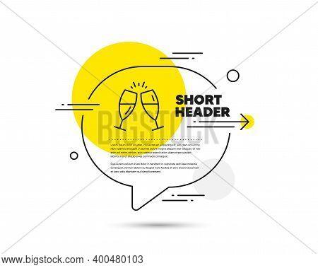 Champagne Glasses Line Icon. Speech Bubble Vector Concept. Romantic Celebration Sign. Love Chin-chin