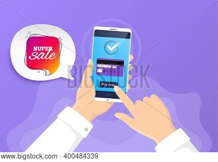 Super Sale Banner. Pay By Credit Card From Phone. Discount Sticker Shape. Coupon Chat Bubble Icon. S