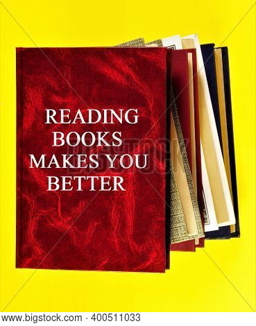 Reading Books Makes You Better. Text Inscription On The Cover Of The Textbook. The Opportunity To Ga
