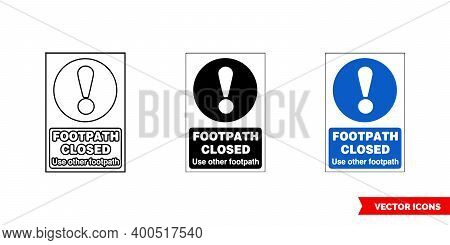Construction Mandatory Sign Footpath Closed Icon Of 3 Types Color, Black And White, Outline. Isolate