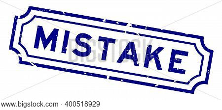 Grunge Blue Mistake Word Rubber Business Seal Stamp On White Background