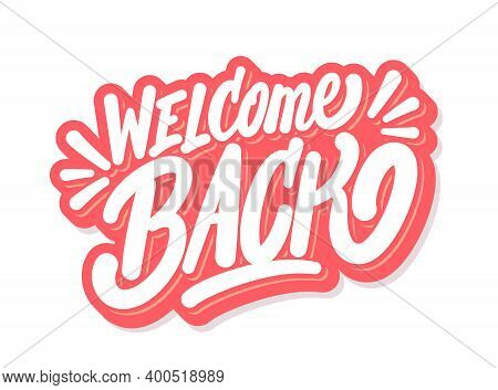 Welcome Back. Vector Hand Drawn Lettering Banner.