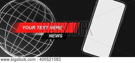Template, Mockup For Breaking News Screen On Tv, Video, Online Newspapers And Magazines. Copyspace T