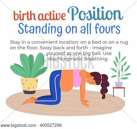 Pregnancy Preparing. Birth Active Position Standing On All Fours. Gymnastic For Pregnant Woman. Info