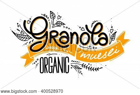Granola Vector Logo. Organic Muesli. Lettering, Ribbon, Leaves With Decorative Elements. Illustratio
