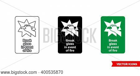Emergency Escape Sign Break Glass In Event Of Fire Icon Of 3 Types Color, Black And White, Outline.