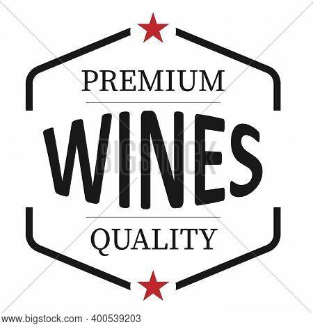 Premium Quality Wines Retro Vintage Insignia Or Logotype Vector Design Element, Business Sign Templa