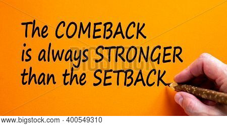 Comeback Or Setback Symbol. Hand Writing 'the Comeback Is Always Stronger Than The Setback', Isolate