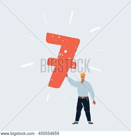 Vector Illustration Of Man Holding Number 7 Seven Sign In His Hands On White Background.