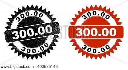 Black Rosette 300.00 Seal Stamp. Flat Vector Grunge Seal Stamp With 300.00 Message Inside Sharp Rose
