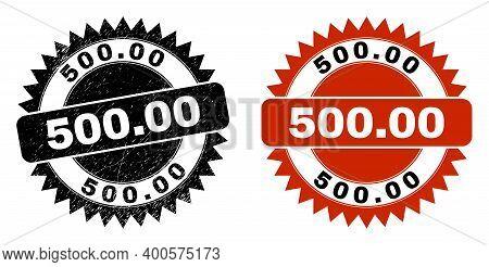 Black Rosette 500.00 Seal Stamp. Flat Vector Grunge Watermark With 500.00 Text Inside Sharp Rosette,