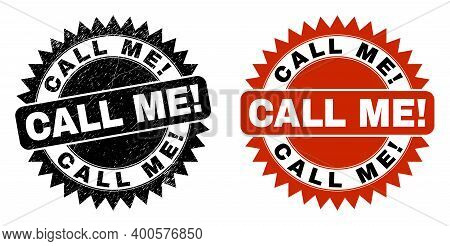 Black Rosette Call Me Exciting Seal. Flat Vector Scratched Seal Stamp With Call Me Exciting Text Ins