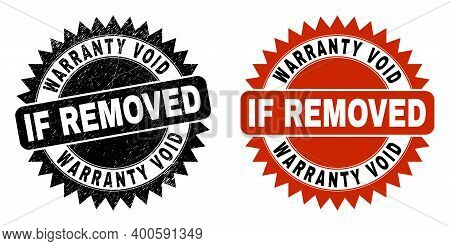 Black Rosette Warranty Void If Removed Seal Stamp. Flat Vector Textured Stamp With Warranty Void If
