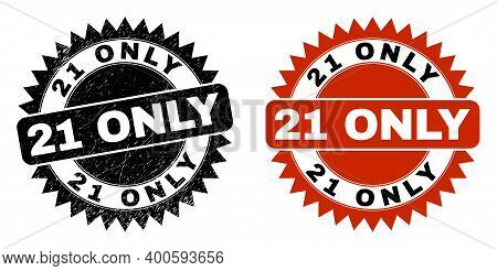 Black Rosette 21 Only Seal Stamp. Flat Vector Distress Seal Stamp With 21 Only Caption Inside Sharp