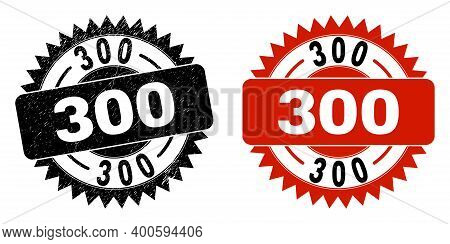Black Rosette 300 Seal. Flat Vector Scratched Watermark With 300 Text Inside Sharp Rosette, And Orig