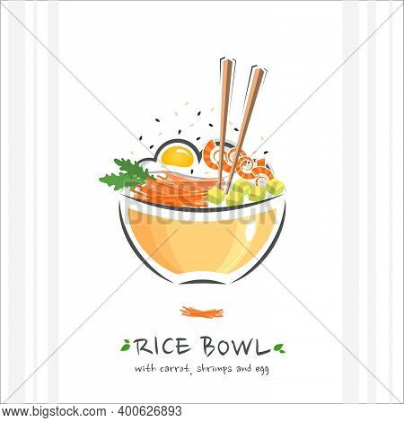 Rice Bowl With Carrot, Shrimps And Egg. Healthy Food Design Template. Illustration With Chopstick An