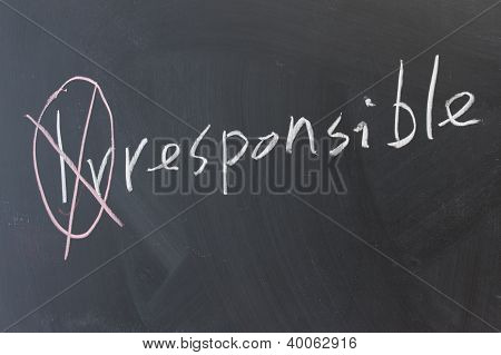 Chalkboard Writing - Irresponsible