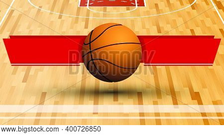 Template For Tournament With Basketball Ball On Background Of Sports Field With Ribbons For Announce