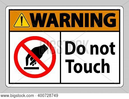 Warning Do Not Touch Symbol Sign Isolate On White Background