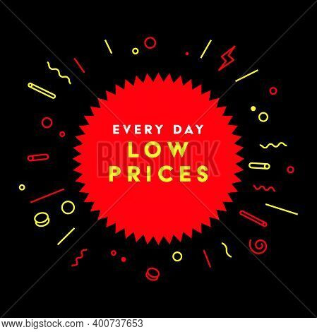 Every Day Low Prices. Symbol Or Emblem For An Advertising Campaign At Retail On The Day Of Purchase.