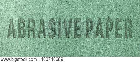 Inscription Word: Abrasive Paper On The Back Side Sandpaper
