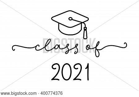 Class Of 2021. Graduation Logo With Cap For High School, College Graduate. Template For Graduation D