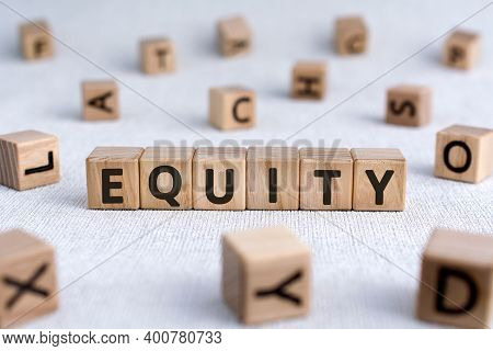 Equity - Words From Wooden Blocks With Letters, The Value Of A Company Equity Concept, White Backgro