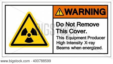 Warning Do Not Remove This Cover This Equipment Producer High Intensity X-ray Beams When Energized S
