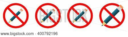 Pencil Are Forbidden. Stop Pencil Icons Set. Vector Illustration. You Cannot Use A Pencil