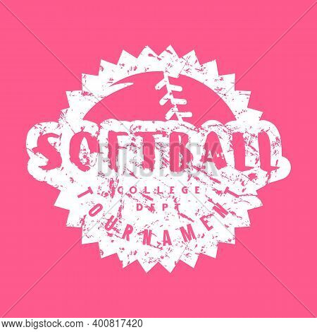 Circle Emblem Of Softball College Tournament. Graphic Design With Vintage Texture For T-shirt. White