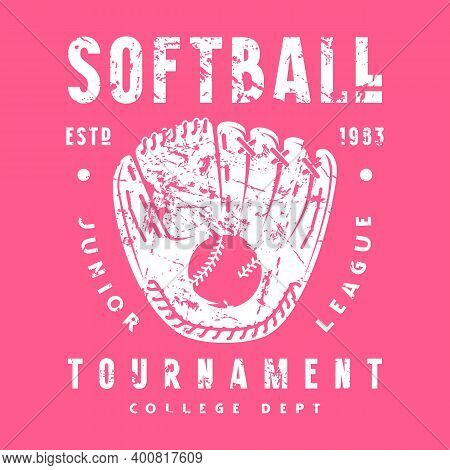 Emblem Of Softball Tournament With A Picture Of Glove. Graphic Design With Vintage Texture For T-shi