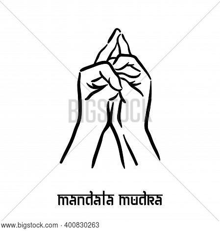 Mandala Mudra. Hand Spirituality Hindu Yoga Of Fingers Gesture. Technique Of Meditation For Mental H