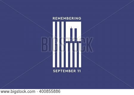 Always Remember 9 11. White American or USA flag with the twin towers on red background. Remembering Patriot day, memorial day. We will never forget, the terrorist attacks of september 11
