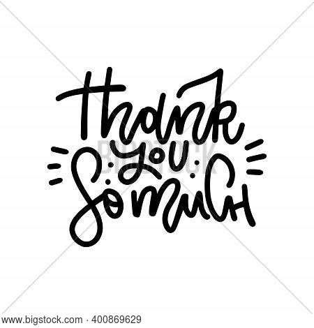 Thank You So Much - Lettring Card. Hand Drawn Greetings Text. Outline Illustration. Modern Linear Ca