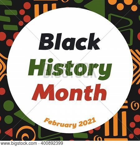 Black History Month - Annual African American Heritage Celebration In Usa, Canada February 2021. Vec