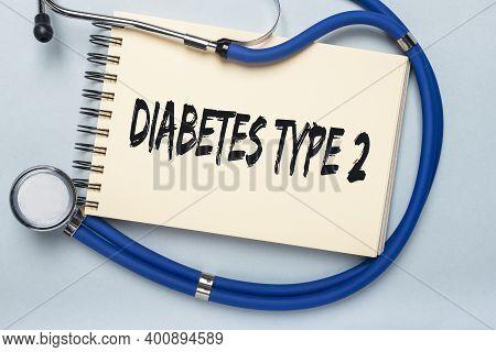 Diabetes Type 2 Inscription, Medical Concept. Hyperglycemia, Disorder