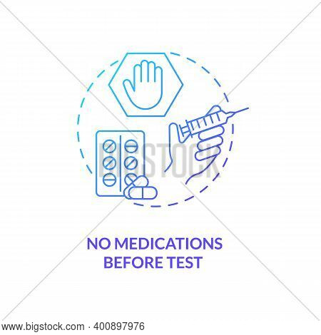 No Medications Before Test Concept Icon. Blood Test Tip Idea Thin Line Illustration. Taking Prescrib