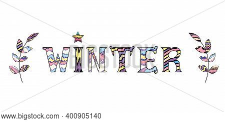 Cute Word Winter In Rainbow Colors With Two Decorative Brunches, Star Isolated On White Background.