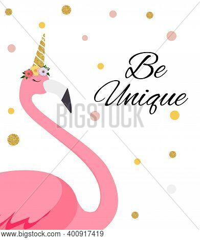 Colorful Cartoon Pink Flamingo On Beautiful Background Postcard With The Inscription Be Unique . Vec