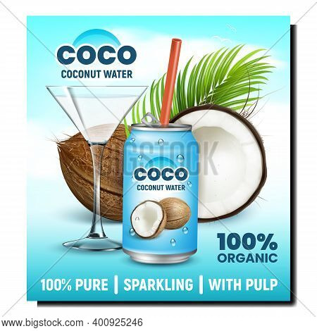 Coconut Water Creative Promotional Banner Vector. Coco Organic Drink In Cocktail Glass And Blank Met