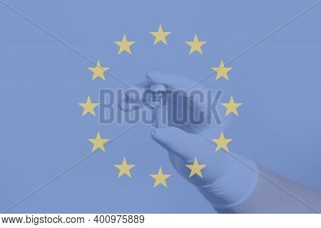 Flag Of European Union, Illustrating Campaign For Global Vaccination Against Covid-19. Epidemic Viru