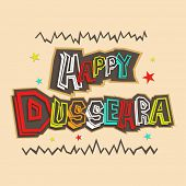 Indian festival Happy Dussehra greeting card with colorful text on vintage background.  poster