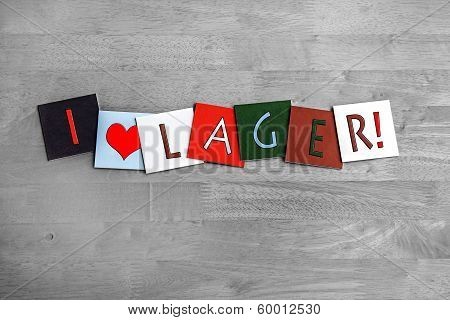 I Love Lager, Sign Series For Alcohol, Drinks And Beer.