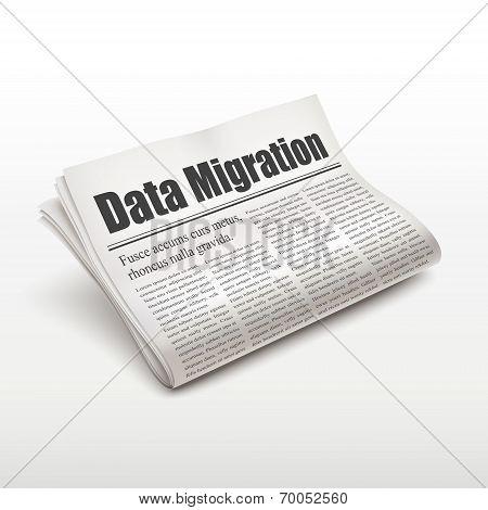 Data Migration Words On Newspaper