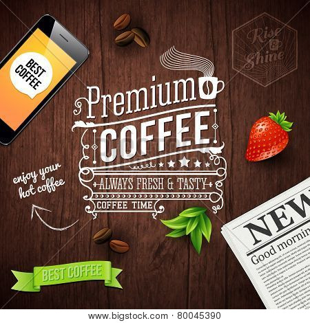 Premium coffee advertising poster. Typography design on a wooden
