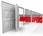 One Door Closes Another Opens words in 3d letters in a motivational or inspirational saying or quote to illustrate success opportunity arising from failure or defeat poster